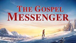 "Christian Movie ""The Gospel Messenger""   Preaching the Gospel of the Last Days (English Full Movie)"