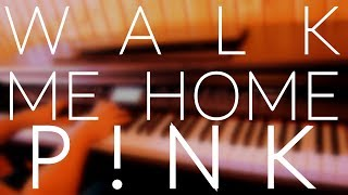 P!nk   Walk Me Home (Piano Cover) + CHORDSLYRICS