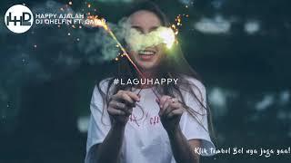 DJ Qhelfin - Happy Ajalah Ft. Gafar🎵[Lirik]