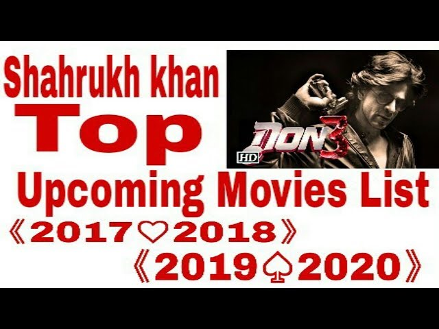 New Hindi Movei 2018 2019 Bolliwood: Shahrukh Khan Upcoming Movies List 2017 2018 2019 2020
