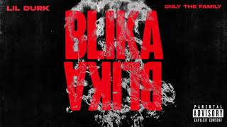 Lil Durk   Blika Blika (Official Audio)