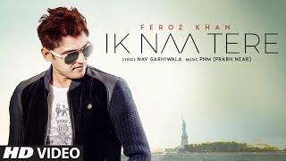 Ik Naa Tere: Feroz Khan (Full Song) Prabh Near   Nav