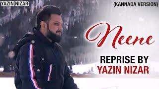NEENE Reprise Version | An Ode to NEENE by Yazin Nizar | Phani Kalyan | Kiran | Kannada Song