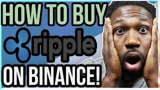 HOW TO BUY RIPPLE ON BINANCE (EASY)!