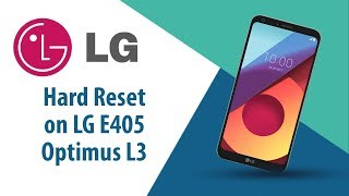 How to Hard Reset on LG Optimus L3 E405?