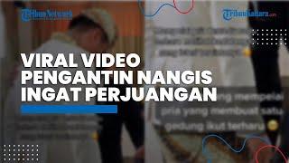 Viral Video Pengantin Pria Menangis saat Lihat sang Istri setelah Akad, Teringat Perjuangannya