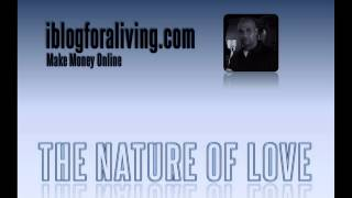 Youtube Love Is: The Nature Of Love
