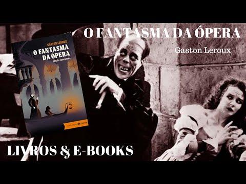 O FANTASMA DA ÓPERA - Gaston Leroux