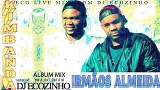 Irmãos Almeida   Kimbanda (1995) Album Mix 2017   Eco Live Mix