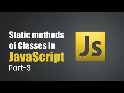 Introduction to Class in JavaScript | Static methods of classes | Part 3 | Eduonix