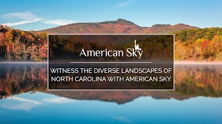 Witness the diverse landscapes of North Carolina with American Sky