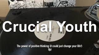 Listening to my LPs & 12s Crucial Youth - The Power Of Positive Thinking (LP)