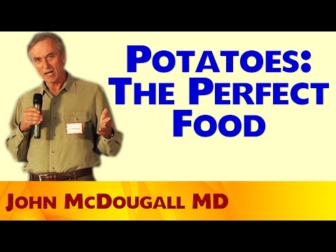 Potatoes: The perfect food - John McDougall MD