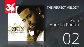 02. Zion - Abre la puerta (Audio Oficial) [The Perfect Melody]
