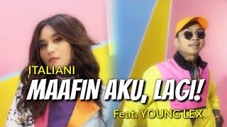 ITALIANI Feat. YOUNG LEX   MAAFIN AKU, LAGI! (Lirik)