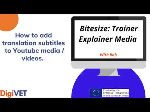 Lesson 15: Bite Size Training media: How to Add Translation Subtitles in YouTube by Rob
