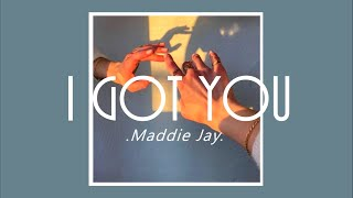 I Got You / MADDIE JAY (slowed down)