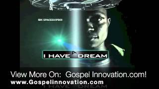 IBK SpaceshipBoi   I Have A Dream (Gospel Rap) Lagos, Nigeria