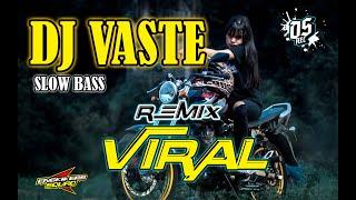 DJ YANG LAGI VIRAL V4STE AUTO JOGET JATIM SLOW BASS...