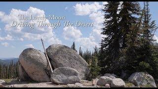 The Lovely Moon - Driving Through The Desert