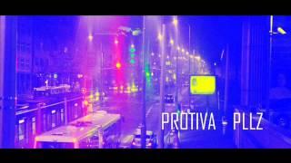 PROTIVA - PLLZ/UNRELEASED 2014