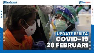 Update Covid-19 per 28 Februari: Total Kasus Positif Corona di Indonesia Kini Berjumlah 1.334.634