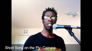 Short Song on the Fly - Camera