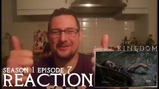 The Last Kingdom 1x7 'Episode 7' REACTION CATCHING UP