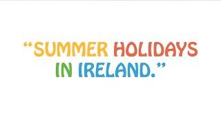"""Summer Holidays in Ireland."""