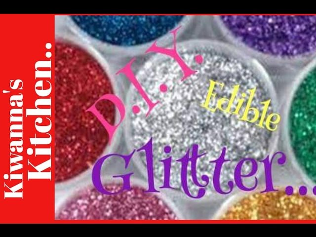 Diy-edible-glitter-kiwannas-kitchen