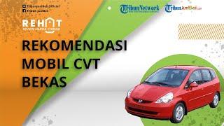 REHAT: Rekomendasi Mobil CVT Bekas Cuma Mulai Rp100 Jutaan, Cek Pilihan dan Harganya