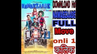 How to download nawabzaade full Hd1080 move Bollywood  download to leik  descreps boks 👇👇👇👇