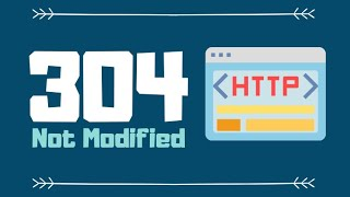 304 Not Modified HTTP Status (Explained with Code Example and Pros & Cons)