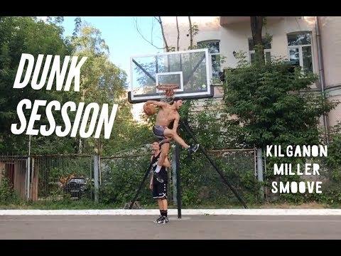 Dunk Session - Jordan Kilganon, Miller, Smoove | 2016