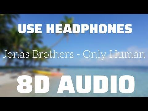 Jonas Brothers - Only Human (8D USE HEADPHONES)🎧