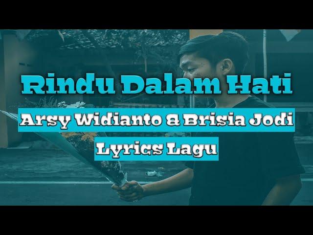 Arsy Widianto, Brisia Jodie   Rindu Dalam Hati (Lyrics Video)