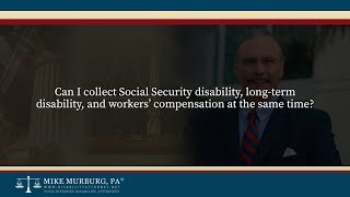 Video thumbnail: Can I collect Social Security disability, long-term disability, and workers' compensation at the same time?