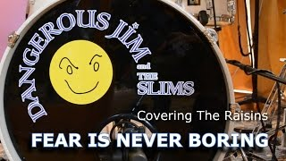 DANGEROUS JIM & THE SLIMS  FEAR IS NEVER BORING OFFICIAL VIDEO