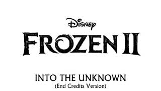Frozen 2 - Into The Unknown - Idina Menzel (End Credits) [MASHUP]