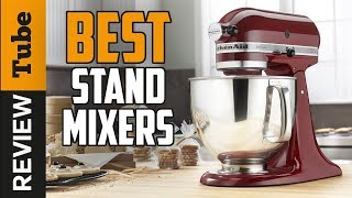 ✅ Stand Mixer: Best Stand Mixer 2019 (Buying Guide)