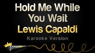 Lewis Capaldi   Hold Me While You Wait (Karaoke Version)