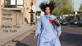 Neneh Cherry   Faster Than The Truth (Official Audio)