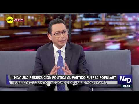 """Humberto Abanto: """"Hay una persecución política al partido Fuerza Popular"""""""