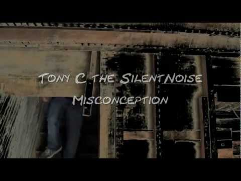 Tony C the SilentNoise - Misconception (Official Music Video)