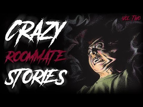 7 True Scary Crazy Roommate Horror Stories (Vol. 2)