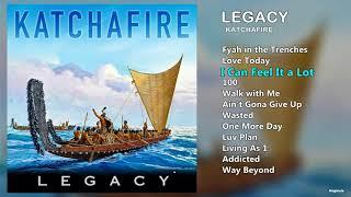 "KATCHAFIRE   ""LEGACY"" (FULL ALBUM)"