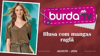 Burda na TV 105 – Blusa com mangas raglã