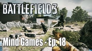 Battlefield 3: Amazing Comeback 72-13 KD - Mind Games Ep. 18