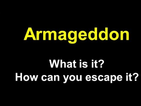 Armageddon What is it and How Can You Escape It