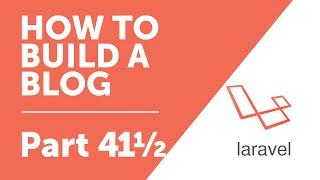 Part 41½ - Styling our Comments [How to Build a Blog with Laravel 5 Series]